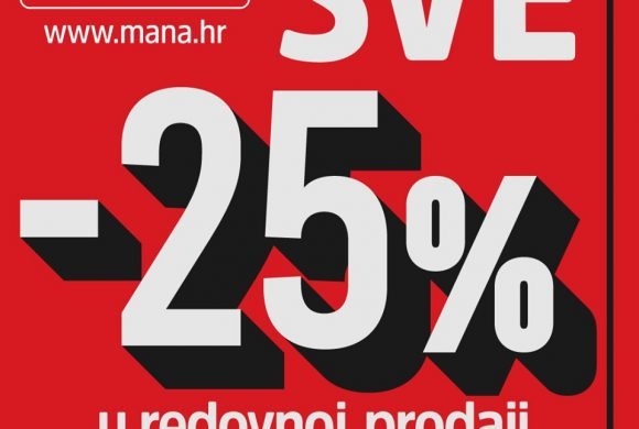 Mana popust 25% na cijeli asortiman do  23.05.