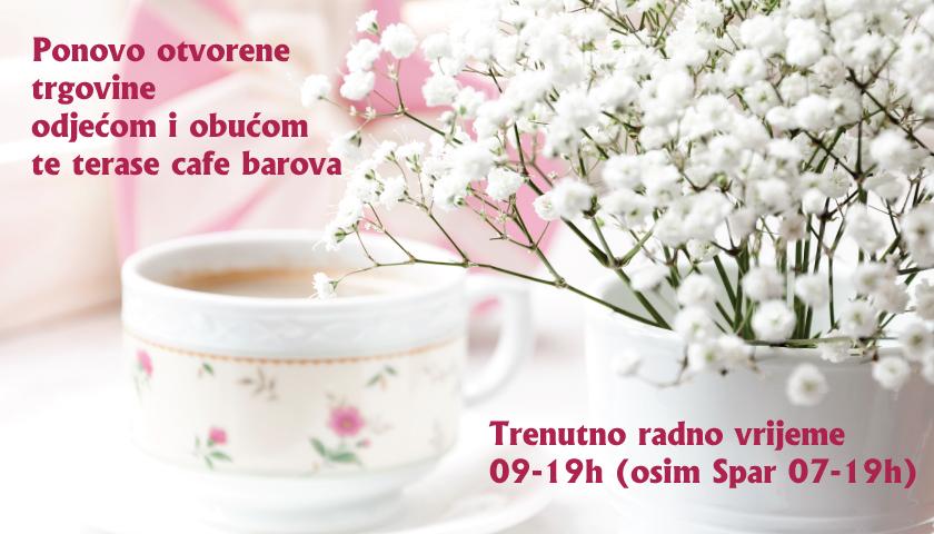 Od 26.04.2021. ponovo rade trgovine sa odjećom i obućom i terase cafe barova. radno vrijeme od 09-19h (osim Spr od 07 do 19h)