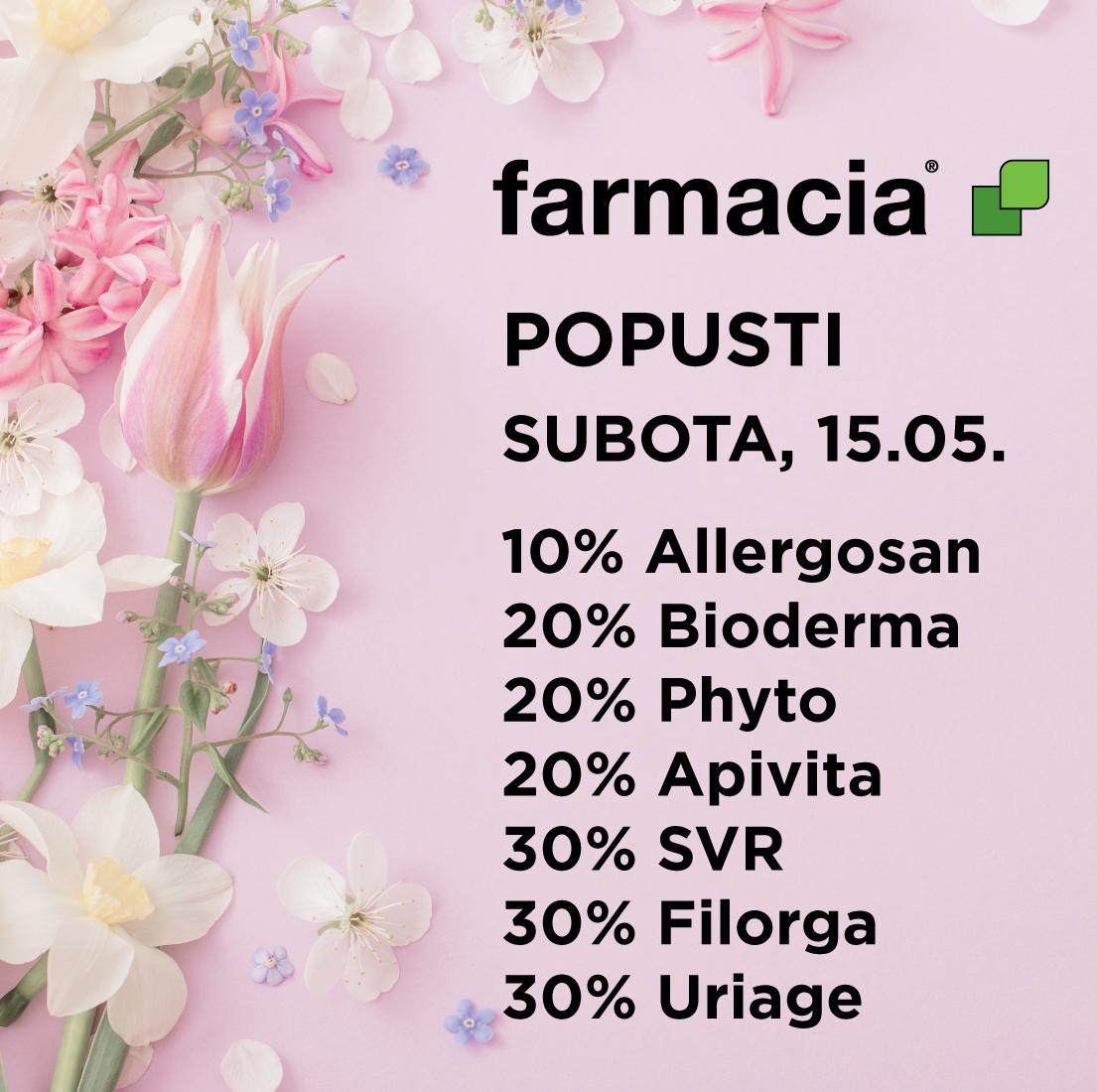Farmacia – posebni popusti  subota 15.05.
