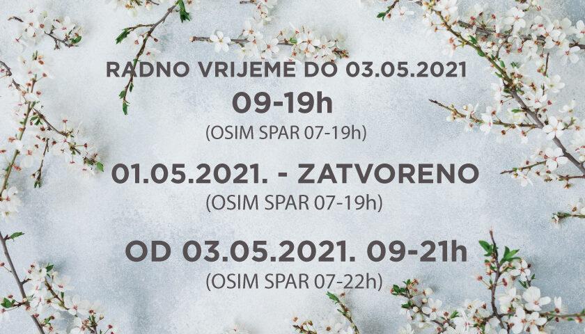 Od ponedjeljka 03. svibnja radno vrijeme je od 09-21h (osim Spar od 07-22h)