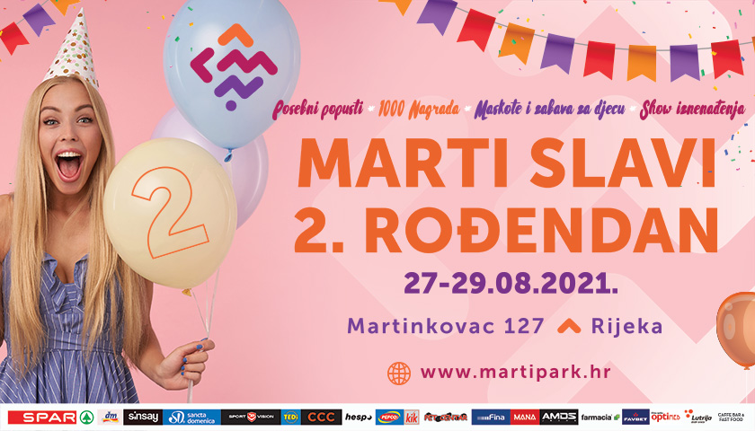 2. rođendan –  Marti retail park  27.-29. 08.2021.